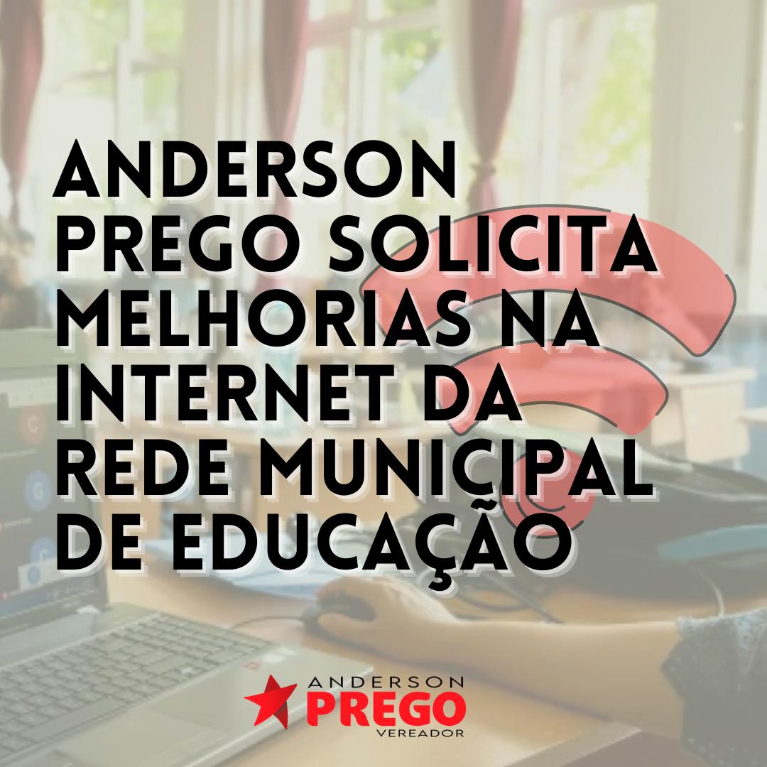 Anderson Prego solicita melhorias